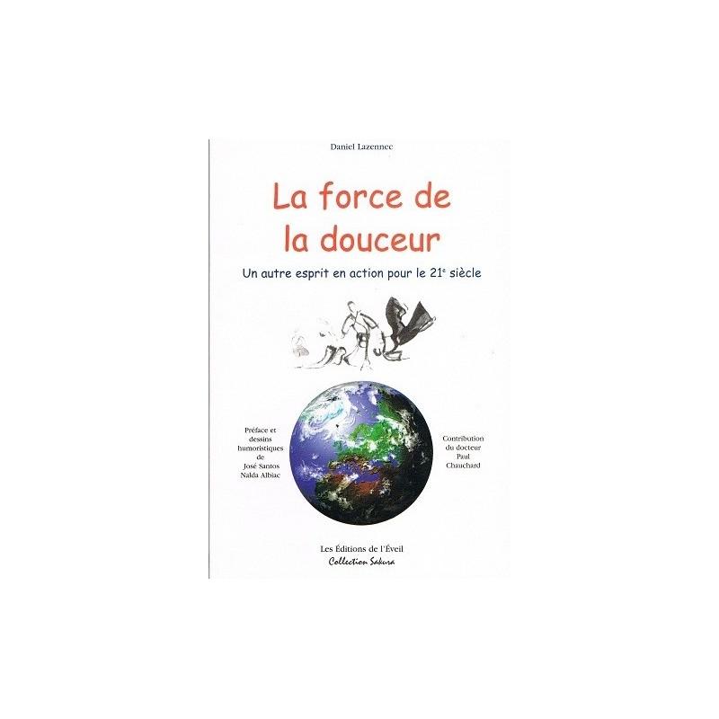 LA FORCE DE LA DOUCEUR